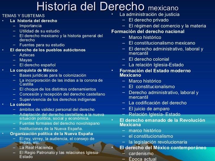 Historia del Derecho mexicano         •  La administración de justiciaTEMAS Y SUBTEMAS•  La historia del derecho          ...