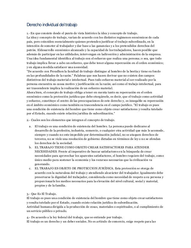 Derecho individual del trabajo 1.- En que consiste desde el punto de vista histórico la idea y concepto de trabajo. La ide...