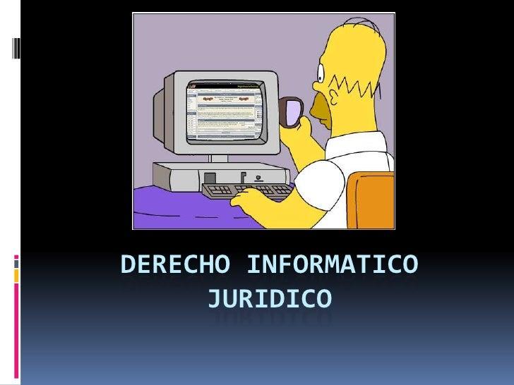 DERECHO INFORMATICO JURIDICO<br />