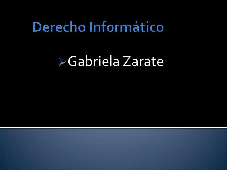 Derecho Informático<br /><ul><li>Gabriela Zarate</li></li></ul><li>ABC Digital ingresa en la era de la web 2.0<br />