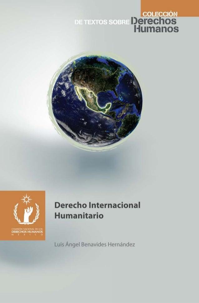 Derecho InternacIonal humanItarIo Luis Ángel Benavides Hernández México, 2011