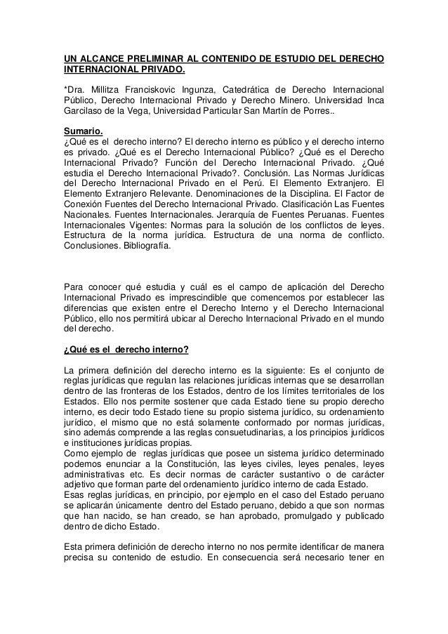 UN ALCANCE PRELIMINAR AL CONTENIDO DE ESTUDIO DEL DERECHOINTERNACIONAL PRIVADO.*Dra. Millitza Franciskovic Ingunza, Catedr...