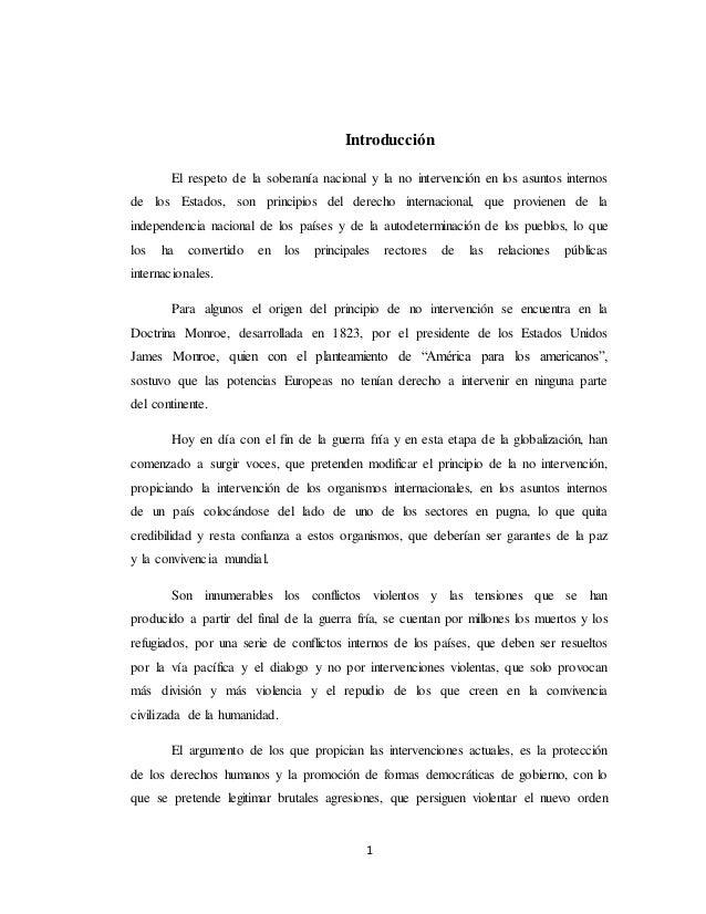 Introducción  El respeto de la soberanía nacional y la no intervención en los asuntos internos  de los Estados, son princi...