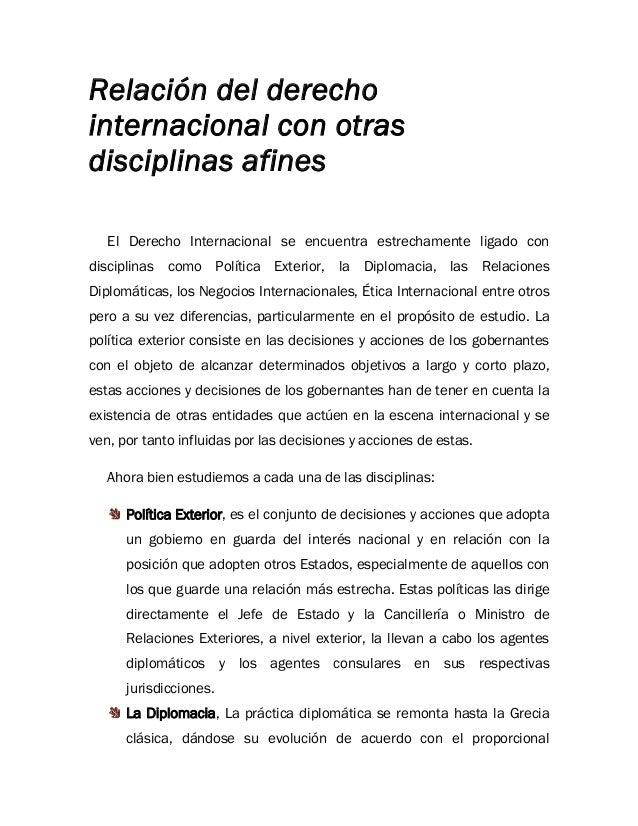 Relación del derechointernacional con otrasdisciplinas afinesEl Derecho Internacional se encuentra estrechamente ligado co...