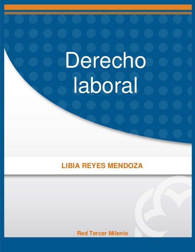 Derecho laboral LIBIA REYES MENDOZA Red Tercer Milenio