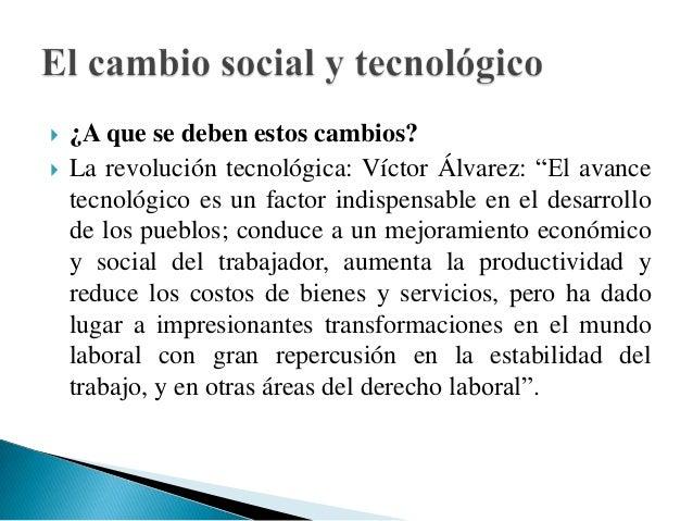    La revolución tecnológica se ha extendido a    todos los procesos de producción.   En la organización empresarial.  ...