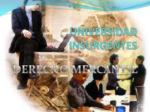 SUJETOS DEL DERECHO MERCANTIL  Los sujetos del derecho mercantil lo son tanto los sujetos que realizan accidentalmente ac...