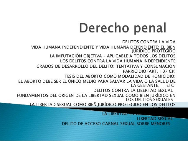 DELITOS CONTRA LA VIDA VIDA HUMANA INDEPENDIENTE Y VIDA HUMANA DEPENDIENTE: EL BIEN JURÍDICO PROTEGIDO LA IMPUTACIÓN OBJET...
