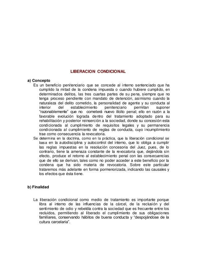 LIBERACION CONDICIONAL a) Concepto Es un beneficio penitenciario que se concede al interno sentenciado que ha cumplido la ...