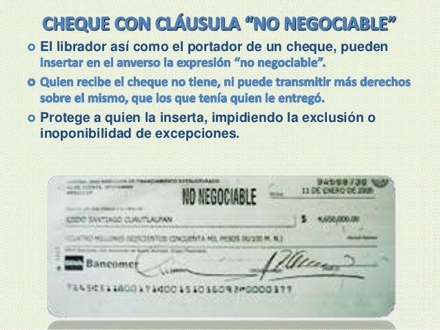  El librador así como el portador de un cheque, pueden  Protege a quien la inserta, impidiendo la exclusión o inoponibil...