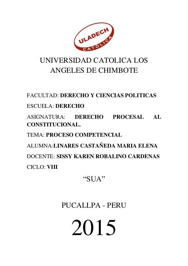UNIVERSIDAD CATOLICA LOS ANGELES DE CHIMBOTE FACULTAD: DERECHO Y CIENCIAS POLITICAS ESCUELA: DERECHO ASIGNATURA: DERECHO P...