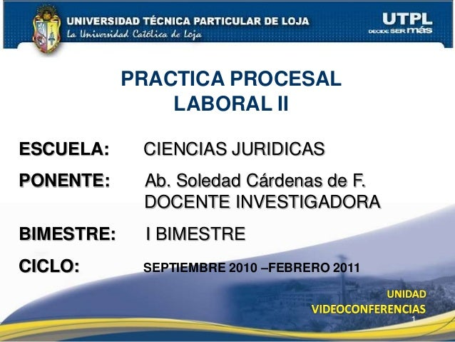 1 ESCUELA: CIENCIAS JURIDICAS PONENTE: Ab. Soledad Cárdenas de F. DOCENTE INVESTIGADORA BIMESTRE: I BIMESTRE CICLO: SEPTIE...