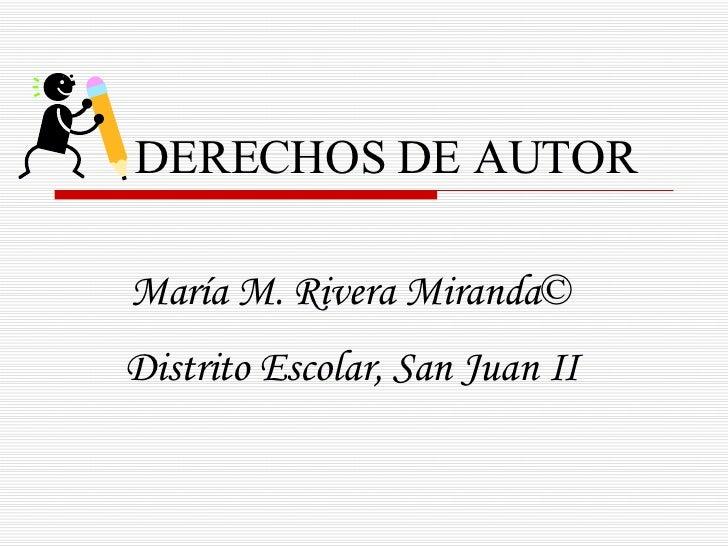 DERECHOS DE AUTOR María M. Rivera Miranda © Distrito Escolar, San Juan II