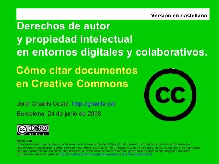 Derechos de autor  y propiedad intelectual  en entornos digitales y colaborativos. Jordi Graells Costa  http://graells.cat...