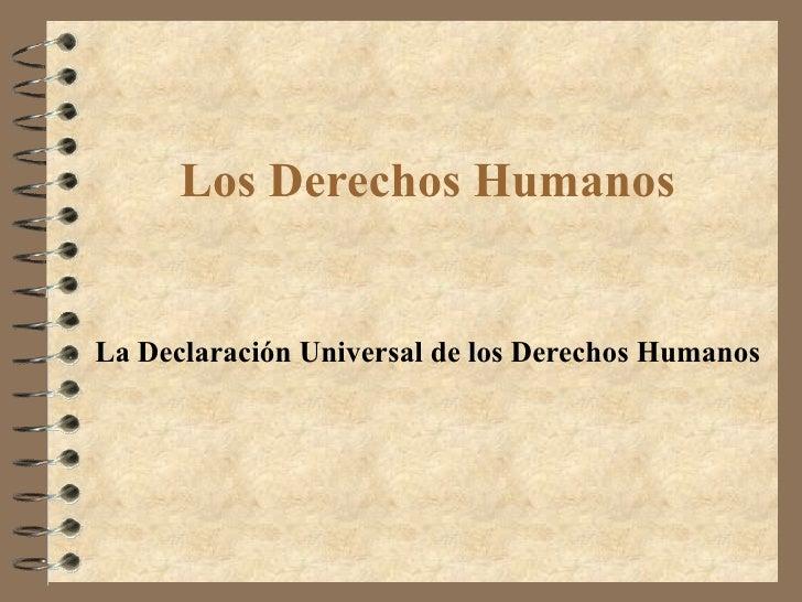 Los Derechos Humanos La Declaración Universal de los Derechos Humanos