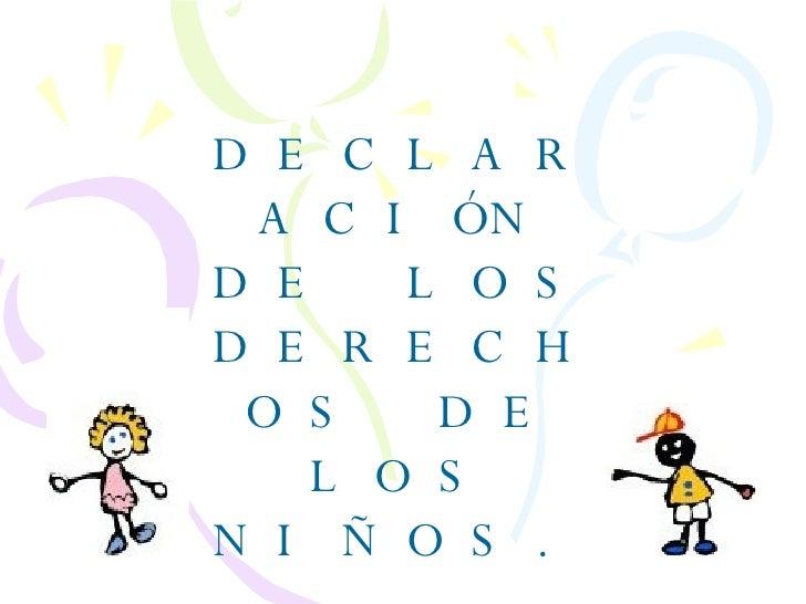 DECLARACIÓN DE LOS DERECHOS DE LOS NIÑOS.