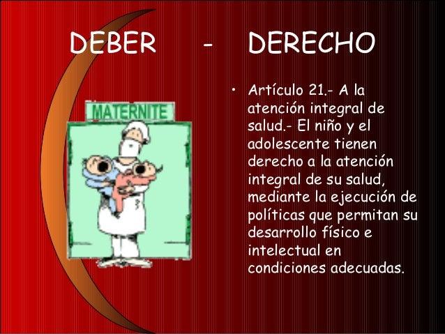Derecho a trabajar deladolescente• Artículo 22.- El adolescente que trabaja seráprotegido en forma especial por el Estado....