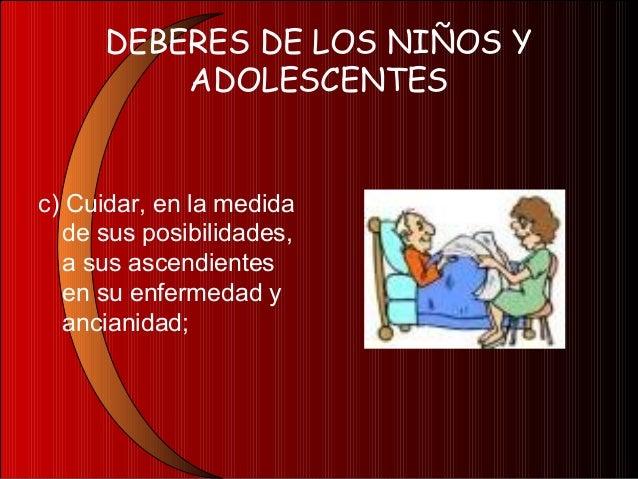 DEBERES DE LOS NIÑOS YADOLESCENTESd) Prestar sucolaboración en elhogar, de acuerdo asu edad;