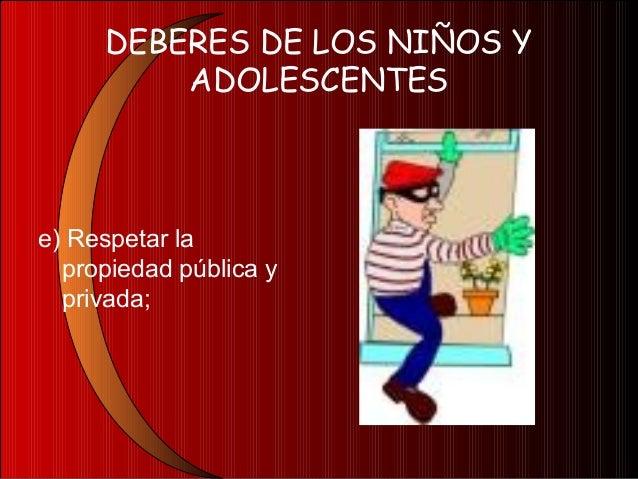 DEBERES DE LOS NIÑOS YADOLESCENTESf) Conservarel medioambiente;