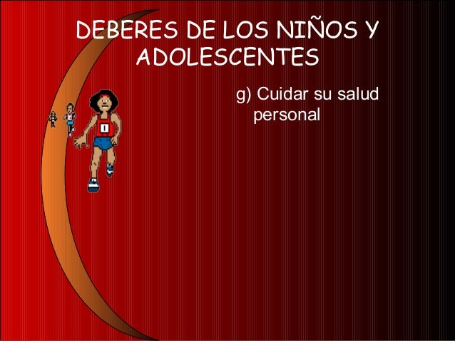 DEBERES DE LOS NIÑOS YADOLESCENTESh) No consumirsustanciaspsicotrópicas;