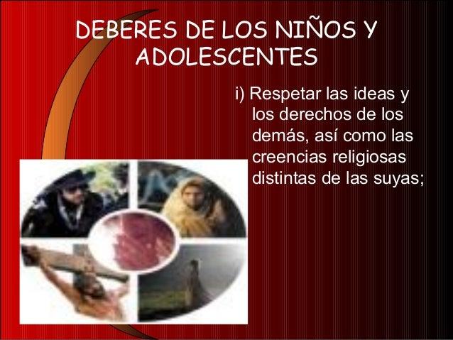 DEBERES DE LOS NIÑOS YADOLESCENTESj) Respetar a la Patria,sus leyes, símbolos yhéroes.