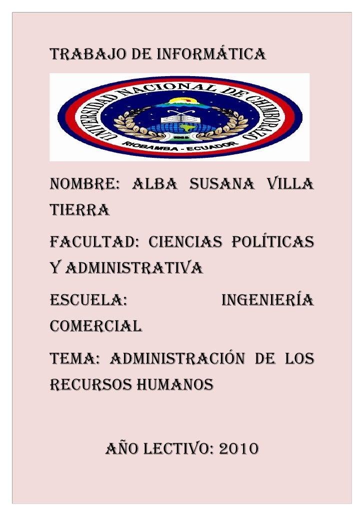 Trabajo de informáTica     nombre: alba SuSana villa Tierra faculTad: cienciaS políTicaS y adminiSTraTiva eScuela:        ...