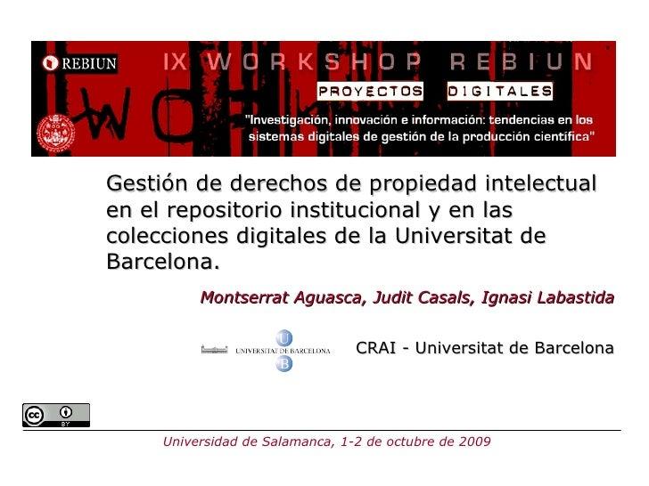 Gestión de derechos de propiedad intelectual en el repositorio institucional y en las colecciones digitales de la Universi...