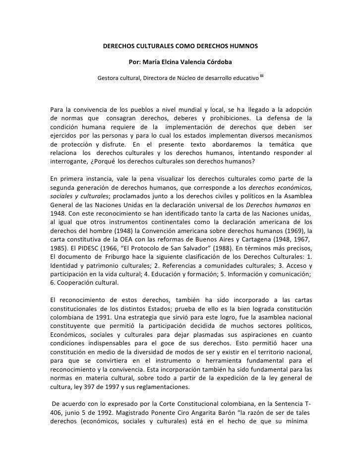 DERECHOS CULTURALES COMO DERECHOS HUMNOS<br />Por: María Elcina Valencia Córdoba<br />Para la convivencia de los pueblos a...