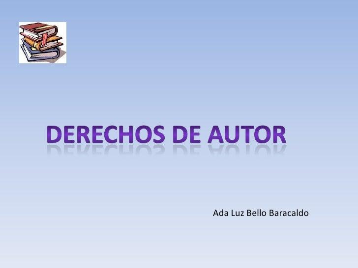 Derechos de autor<br />Ada Luz Bello Baracaldo<br />