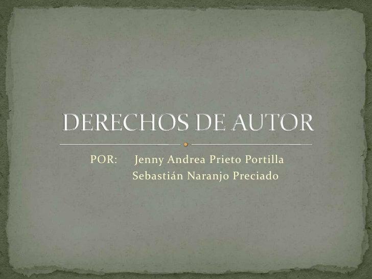 POR:     Jenny Andrea Prieto Portilla<br />           Sebastián Naranjo Preciado<br />DERECHOS DE AUTOR<br />