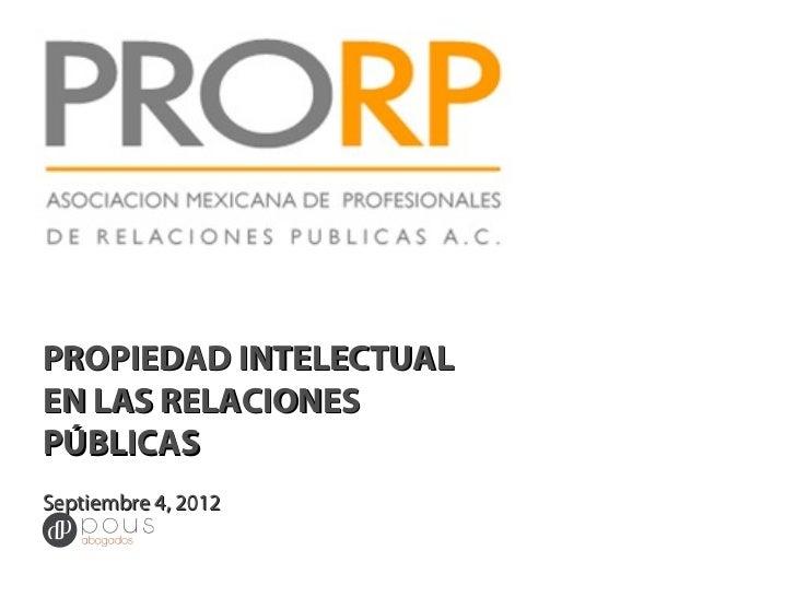 PROPIEDAD INTELECTUALEN LAS RELACIONESPÚBLICASSeptiembre 4, 2012