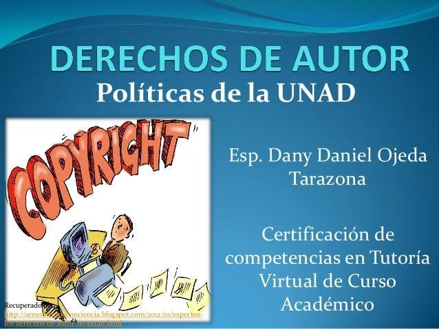 Políticas de la UNAD                                                              Esp. Dany Daniel Ojeda                  ...