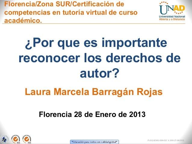 Florencia/Zona SUR/Certificación decompetencias en tutoría virtual de cursoacadémico.     ¿Por que es importante    recono...