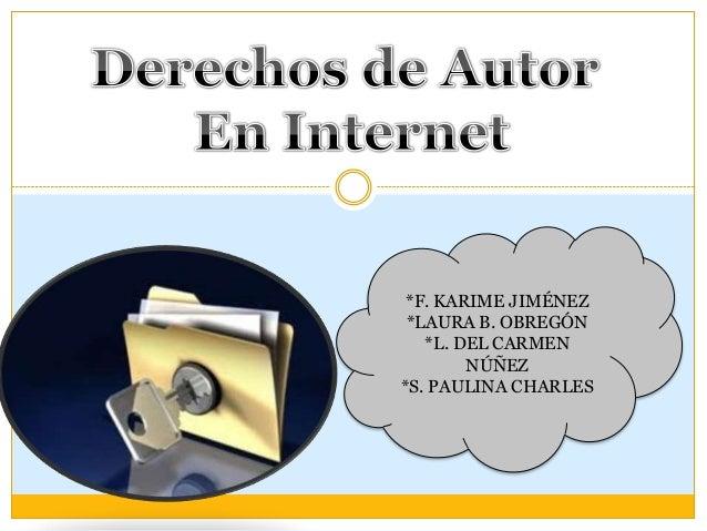 *F. KARIME JIMÉNEZ *LAURA B. OBREGÓN *L. DEL CARMEN NÚÑEZ *S. PAULINA CHARLES