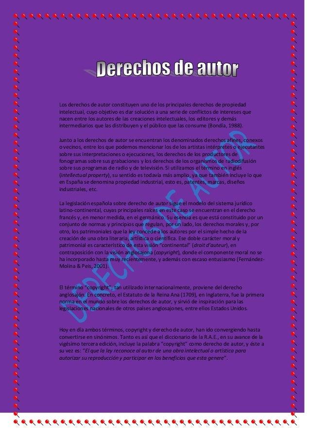 Los derechos de autor constituyen uno de los principales derechos de propiedadintelectual, cuyo objetivo es dar solución a...