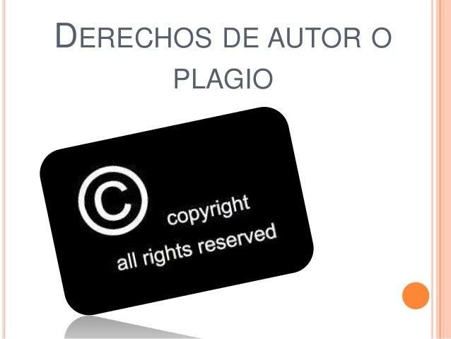 DERECHOS DE AUTOR O PLAGIO