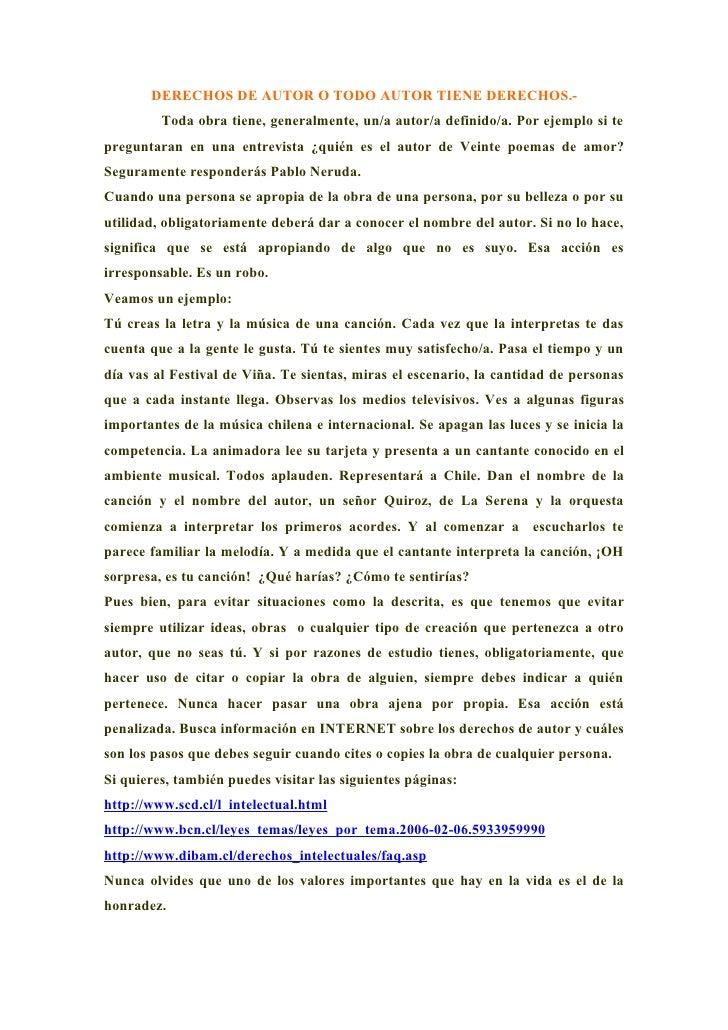 DERECHOS DE AUTOR O TODO AUTOR TIENE DERECHOS.-          Toda obra tiene, generalmente, un/a autor/a definido/a. Por ejemp...