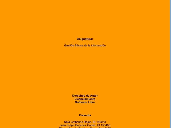 Asignatura:     Gestión Básica de la información              Derechos de Autor           Licenciamiento           Softwar...