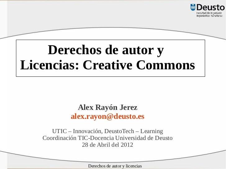 Derechos de autor yLicencias: Creative Commons               Alex Rayón Jerez             alex.rayon@deusto.es      UTIC –...