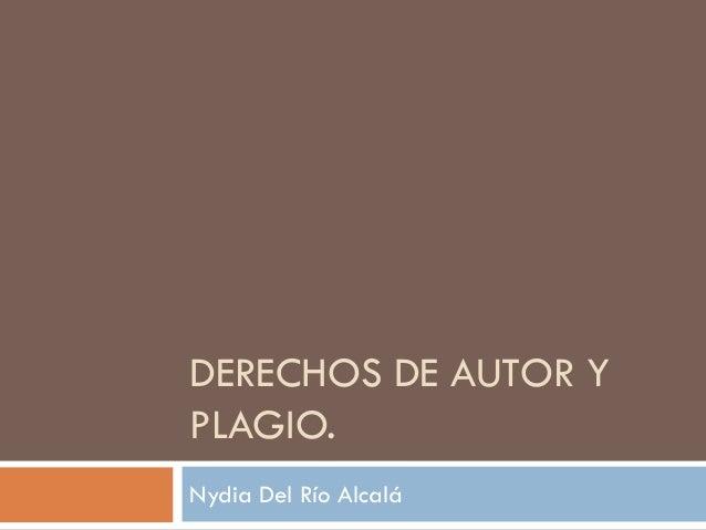 DERECHOS DE AUTOR YPLAGIO.Nydia Del Río Alcalá