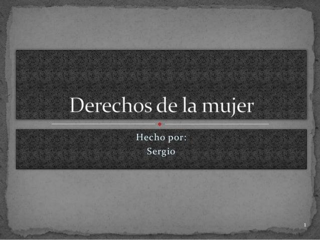 Hecho por: Sergio 1