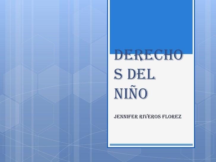 DERECHOS DELNIÑOJENNIFER RIVEROS FLOREZ