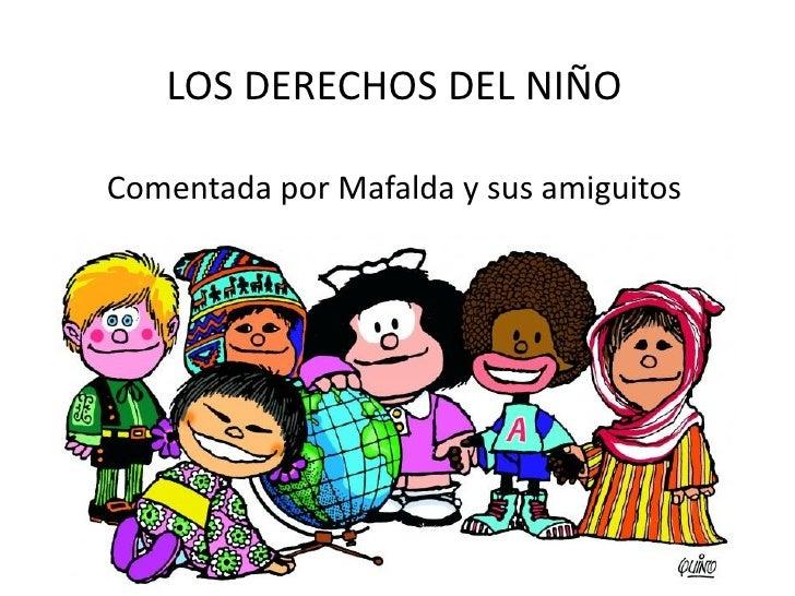 LOS DERECHOS DEL NIÑOComentada por Mafalda y sus amiguitos