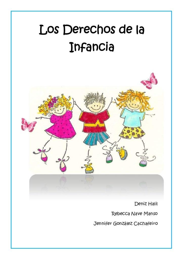 Los Derechos de la     Infancia                          Deniz Halil                Rebecca Nave Manso         Jennifer Go...