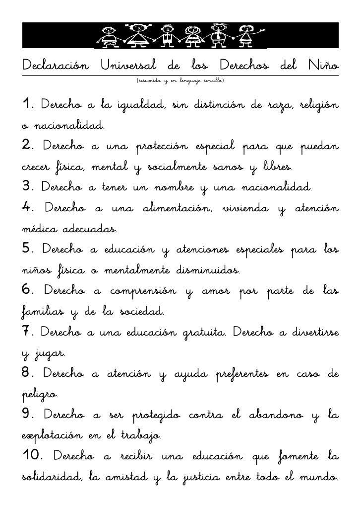 Declaración Universal de los Derechos del Niño                     (resumida y en lenguaje sencillo)   1. Derecho a la igu...