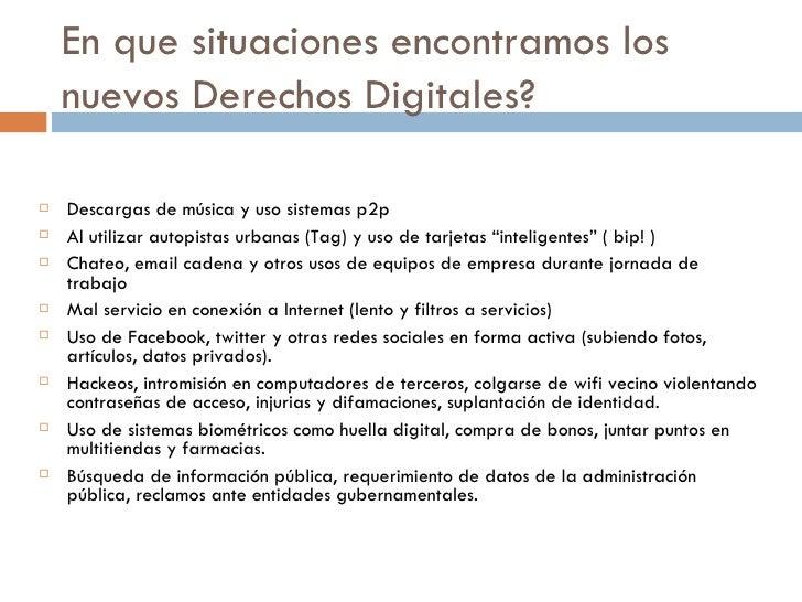 En que situaciones encontramos los nuevos Derechos Digitales? <ul><li>Descargas de música y uso sistemas p2p </li></ul><ul...
