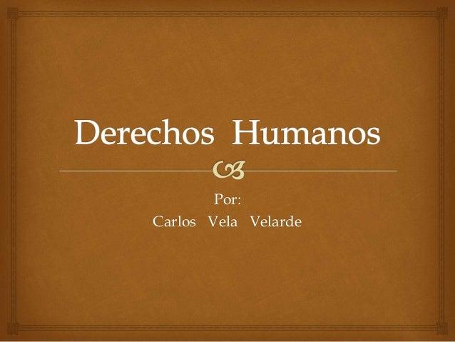 Por: Carlos Vela Velarde