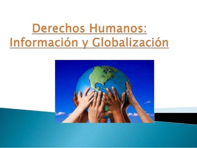 Derechos Humanos: Información y Globalización