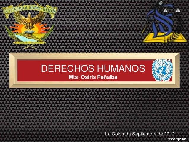 DERECHOS HUMANOS Mts: Osiris Peñalba La Colorada Septiembre de 2012