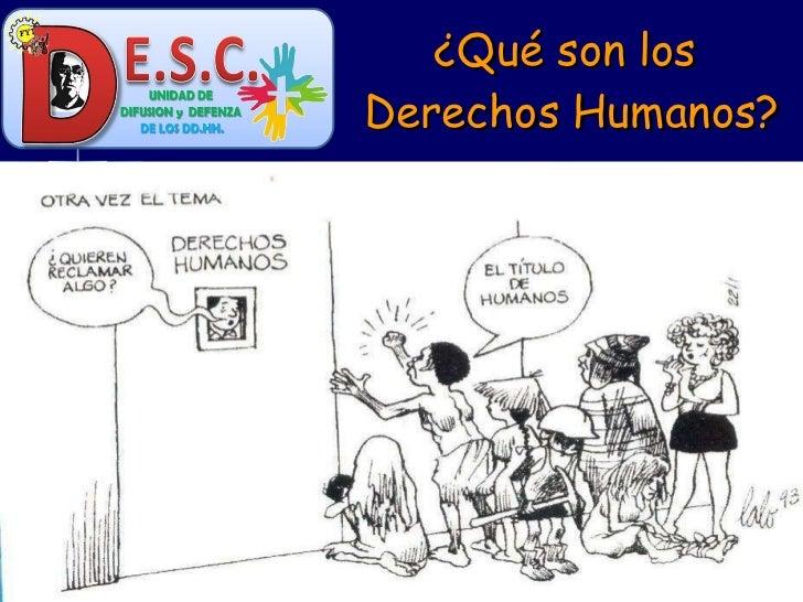 ¿Qué son los  Derechos Humanos? Centro de Investigación y Promoción de Derechos Humanos, CIPRODEH.